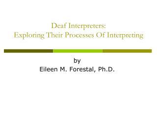 Deaf Interpreters: Exploring Their Processes Of Interpreting