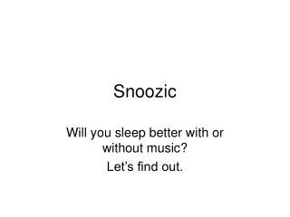 Snoozic