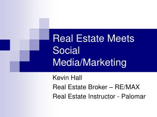 Real Estate Meets Social Media/Marketing