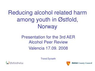 Reducing alcohol related harm among youth in Østfold, Norway