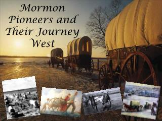 Mormon Pioneers and Their Journey West