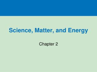 Science, Matter, and Energy