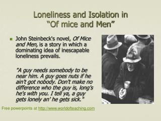 "Loneliness and Isolation in ""Of mice and Men"""