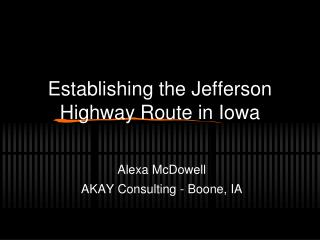 Establishing the Jefferson Highway Route in Iowa