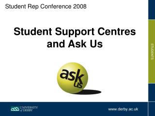 Student Support Centres and Ask Us
