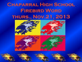 Chaparral High School Firebird Word thurs., Nov.21, 2013