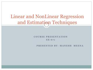 Linear and  NonLinear  Regression and Estimation Techniques