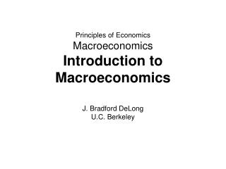 Principles of Economics Macroeconomics Introduction to Macroeconomics