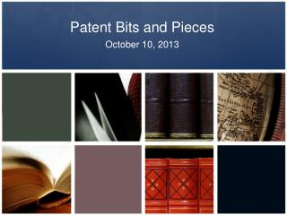 Patent Bits and Pieces