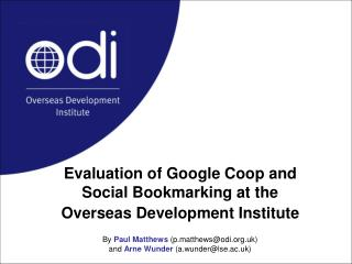 Evaluation of Google Coop and Social Bookmarking at the  Overseas Development Institute