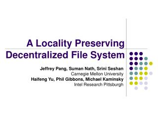A Locality Preserving Decentralized File System