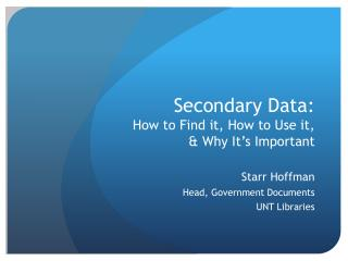 Secondary Data: How to Find it, How to Use it, & Why It's Important
