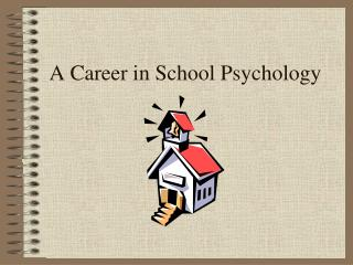 A Career in School Psychology