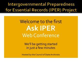 Intergovernmental Preparedness for Essential Records (IPER) Project