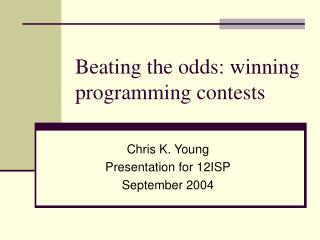Beating the odds: winning programming contests