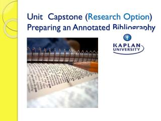 Unit  Capstone ( Research Option )  Preparing an Annotated Bibliography