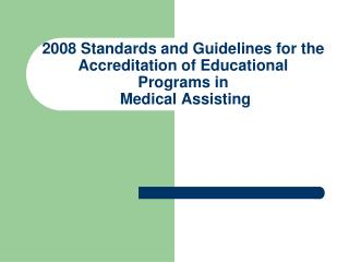 2008 Standards and Guidelines for the Accreditation of Educational Programs in  Medical Assisting