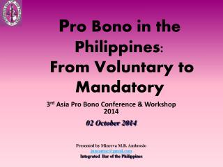 P ro Bono in the Philippines:  From Voluntary to Mandatory