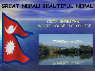 GREAT NEPAL! BEAUTIFUL NEPAL