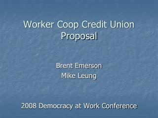 Worker Coop Credit Union Proposal
