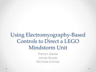 Using Electromyography-Based Controls  to  Direct  a LEGO  Mindstorm Unit