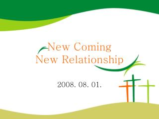 New Coming New Relationship