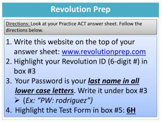 Directions:  Look at your Practice ACT answer sheet. Follow the directions below.