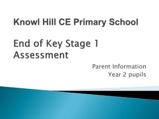 Knowl Hill CE Primary School End of Key Stage 1 Assessment