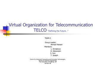 "Virtual Organization for Telecommunication TELCO ""Defining the Future…"""