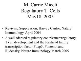 M. Carrie Miceli Regulatory T  Cells May18, 2005