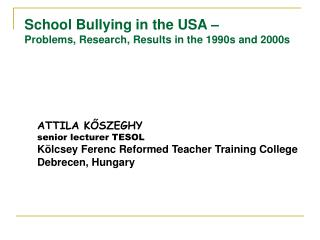 School Bullying in the USA – Problems, Research, Results in the 199 0s and 2000s