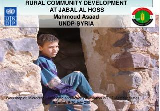 RURAL COMMUNITY DEVELOPMENT AT JABAL AL HOSS Mahmoud Asaad UNDP-SYRIA