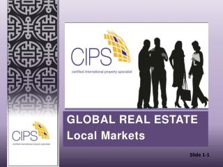 GLOBAL REAL ESTATE Local Markets