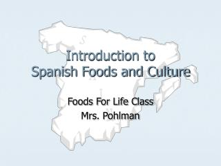 Introduction to Spanish Foods and Culture