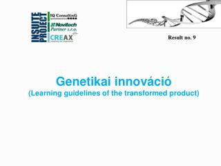 Genetika i innováció ( Learning guidelines of the transformed product )
