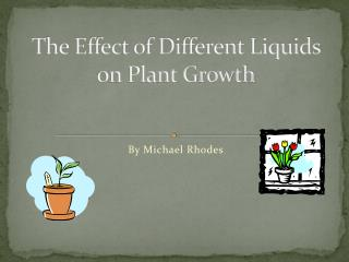 The Effect of Different Liquids on Plant Growth