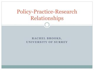 Policy-Practice-Research Relationships