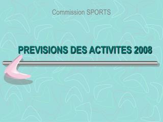 PREVISIONS DES ACTIVITES 2008