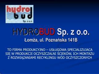 HYDRO BUD Sp. z o.o. Łomża, ul. Poznańska 141B