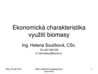Ekonomická charakteristika  využití biomasy