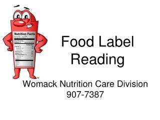 Food Label       Reading Womack Nutrition Care Division 907-7387