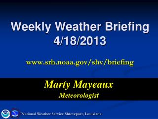 Weekly Weather Briefing 4/18/2013 srh.noaa/shv/briefing