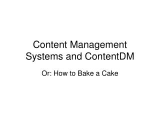 Content Management Systems and ContentDM