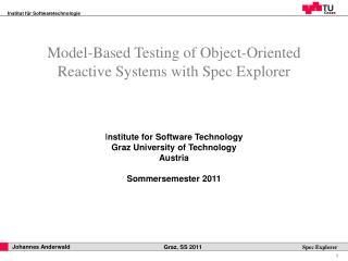 I nstitute for Software Technology Graz University of Technology Austria Sommersemester 2011