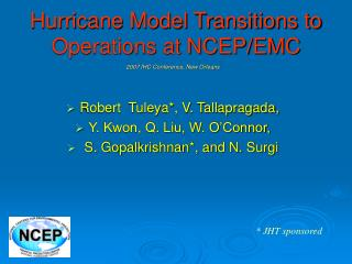 Hurricane Model Transitions to Operations at NCEP/EMC