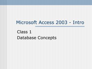 Microsoft Access 2003 - Intro