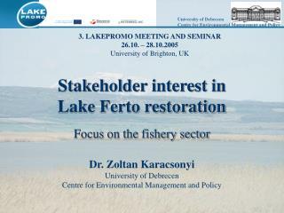 Stakeholder interest in Lake Ferto restoration Focus on the fishery sector