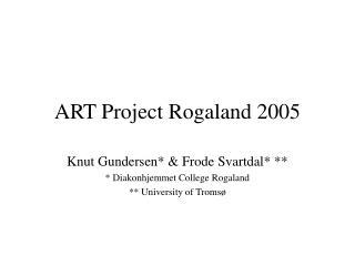 ART Project Rogaland 2005