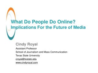 What Do People Do Online?  Implications For the Future of Media