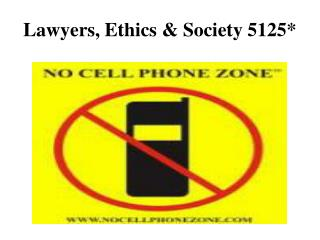 Lawyers, Ethics & Society 5125*